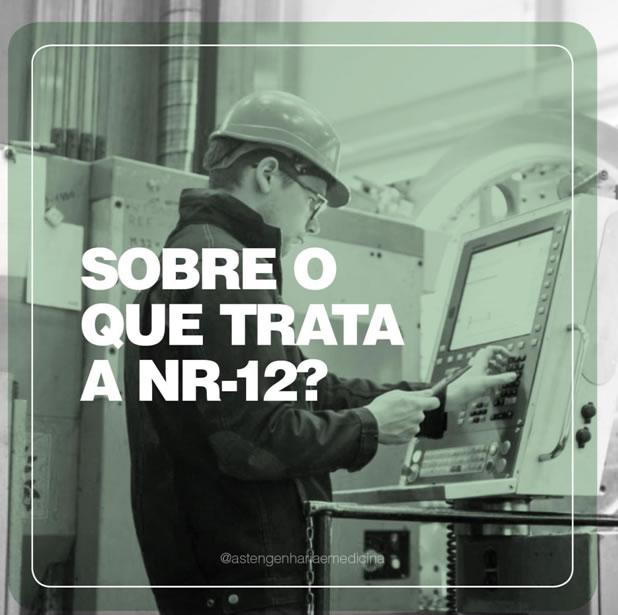 Sobre o que se trata a NR 12?